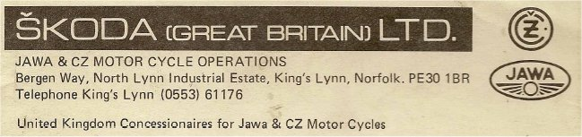 SKODA (GREAT BRITAIN) LTD. JAWA & CZ MOTOR CYCLE OPERATIONS, Bergen Way, North Lynn Industrial Estate, King's Lynn, Norfolk. PE30 1BR. Telephone King's Lynn (0553) 61176